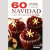 60 Recetas para preparar  y regalar en Navidad